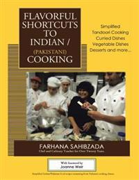 Flavorful Shortcuts to Indian/Pakistani Cooking: Winner of Beverly Hills Book Award 2016 Showcases Simplified Tandoori Cooking Curried Dishes Vegetabl