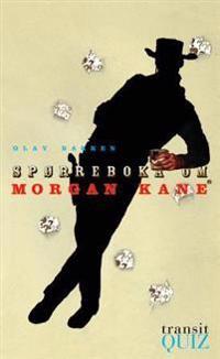 Spørreboka om Morgan Kane - Olav Bakken | Inprintwriters.org