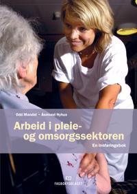 Arbeid i pleie- og omsorgssektoren - Odd Mandal, Åsmund Nyhus pdf epub