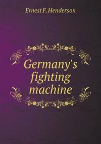 Germany's Fighting Machine
