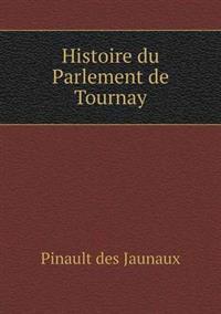 Histoire Du Parlement de Tournay