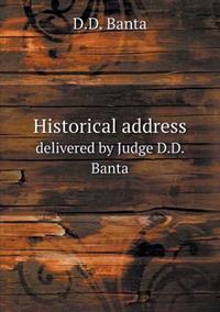 Historical Address Delivered by Judge D.D. Banta