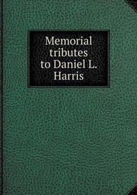 Memorial Tributes to Daniel L. Harris
