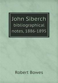 John Siberch Bibliographical Notes, 1886-1895