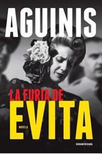 La Furia de Evita = The Fury of Evita