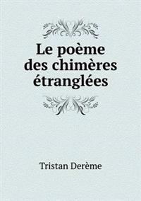 Le Poeme Des Chimeres Etranglees