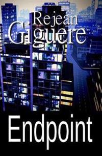 Endpoint: (An Action/Adventure Thriller)
