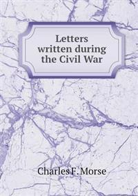 Letters Written During the Civil War
