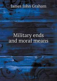 Military Ends and Moral Means