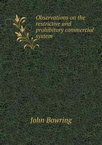 Observations on the Restrictive and Prohibitory Commercial System