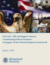 Overview: Esf and Support Annexes Coordinating Federal Assistance in Support of the National Response Framework