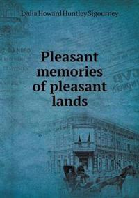 Pleasant Memories of Pleasant Lands