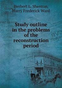 Study Outline in the Problems of the Reconstruction Period