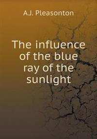The Influence of the Blue Ray of the Sunlight
