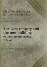 The New Century and the New Building of the Harvard Medical School