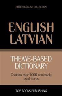 Theme-Based Dictionary British English-Latvian - 7000 Words