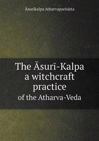 The Sur -Kalpa a Witchcraft Practice of the Atharva-Veda