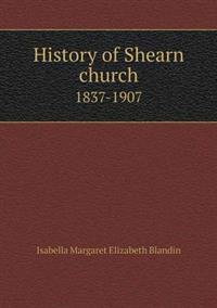 History of Shearn Church 1837-1907