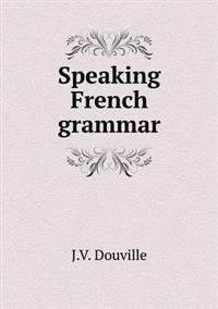 Speaking French Grammar
