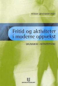 Fritid og aktiviteter i moderne oppvekst