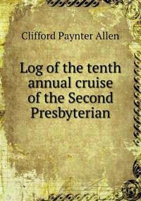 Log of the Tenth Annual Cruise of the Second Presbyterian