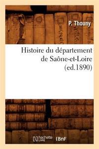 Histoire Du Departement de Saone-Et-Loire, (Ed.1890)
