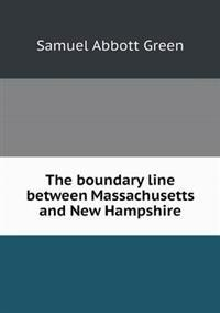 The Boundary Line Between Massachusetts and New Hampshire