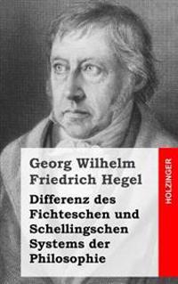 Differenz Des Fichteschen Und Schellingschen Systems Der Philosophie