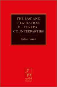 The Law and Regulation of Central Counterparties