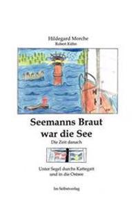 Seemanns Braut War Die See