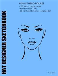 Hat Designer Sketchbook: For Fashion Hat Designers