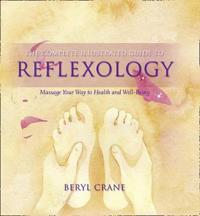 The Complete Illustrated Guide to - Reflexology
