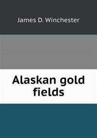 Alaskan Gold Fields