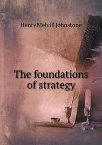 The Foundations of Strategy