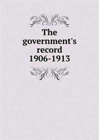 The Government's Record 1906-1913