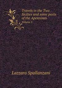 Travels in the Two Sicilies and Some Parts of the Apennines Volume 3
