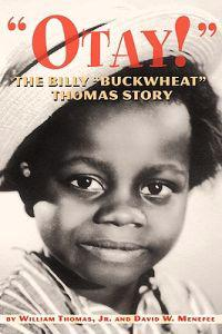 Otay! - The Billy Buckwheat Thomas Story