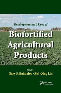 Developement and Uses of Biofortified Agricultural Products