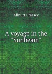 A Voyage in the Sunbeam