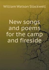 New Songs and Poems for the Camp and Fireside