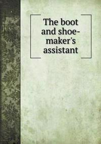 The Boot and Shoe-Maker's Assistant