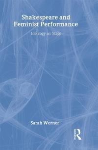 Shakespeare and Feminist Performance