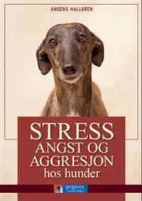 Stress, angst og aggresjon hos hunder