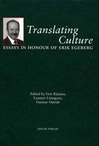 Translating Culture: Essays in Honour of Eric Egeberg