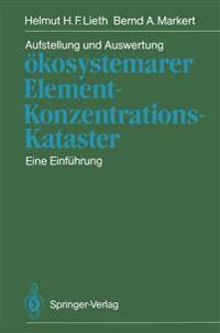 Aufstellung und Auswertung Okosystemarer Element-Konzentrations-Kataster