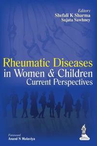 Rheumatic Diseases in Women and Children