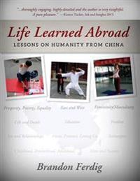 Life Learned Abroad: Lessons on Humanity from China