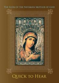 "The Icon of the Nevskaya Mother of God ""Quick to Hear"""