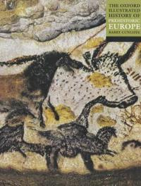 Oxford illustrated history of prehistoric europe
