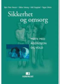 Sikkerhet og omsorg - Bjørn Petter Hanssen, Oddvar Stakseng, Arild Stangeland, Ragnar Urheim   Inprintwriters.org